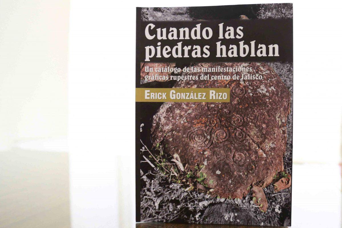 """""""Cuando las piedras hablan"""", Erick González Rizo"""