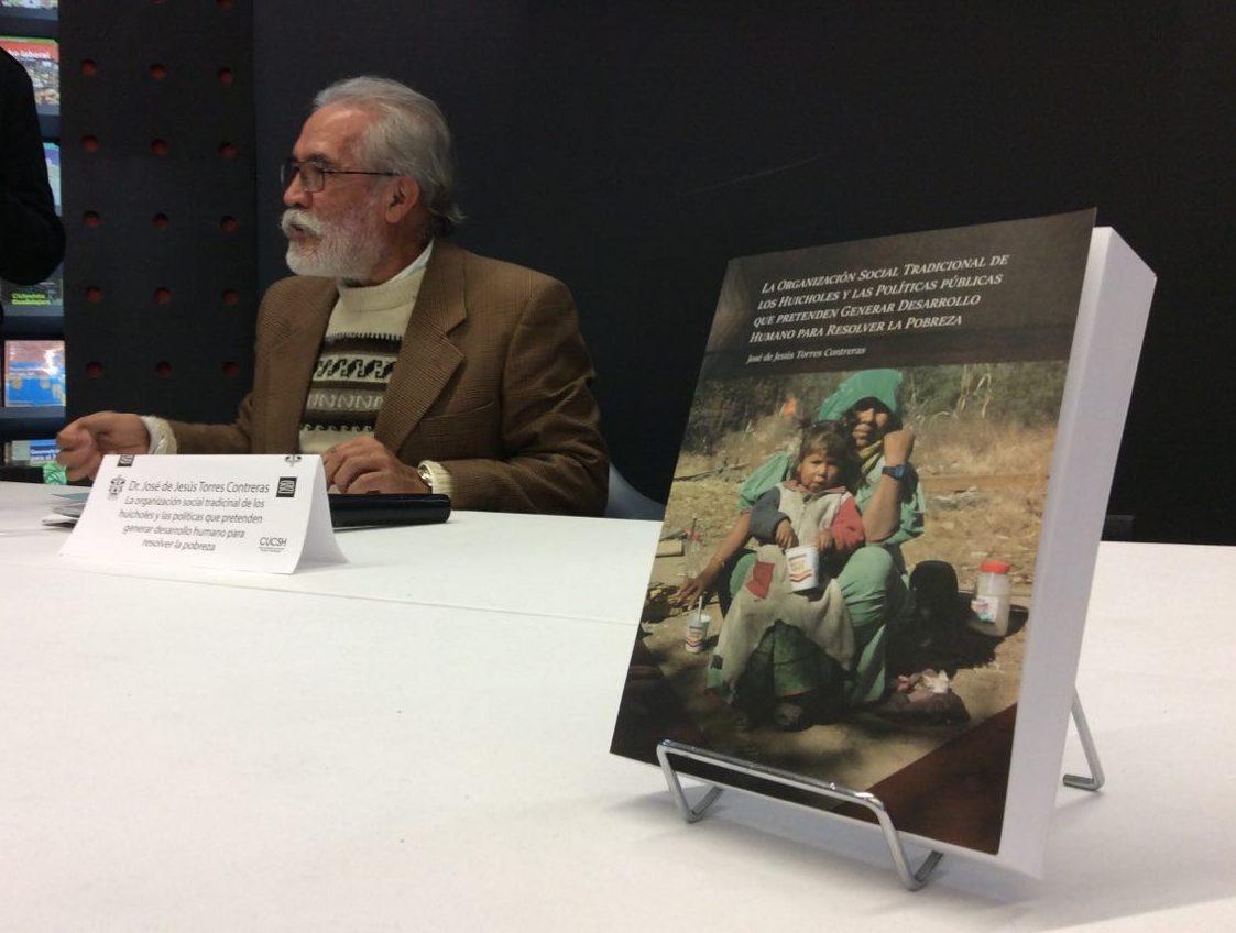 """Libro """"La organización social, tradicional de los huicholes y las políticas públicas que pretenden generar desarrollo humano para resolver la pobreza"""""""