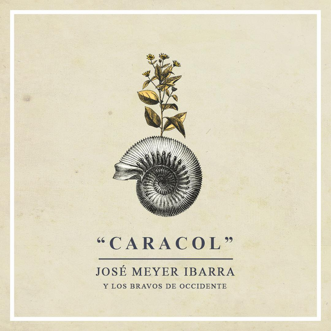 """Caracol"", de José Meyer y los Bravos de Occidente"
